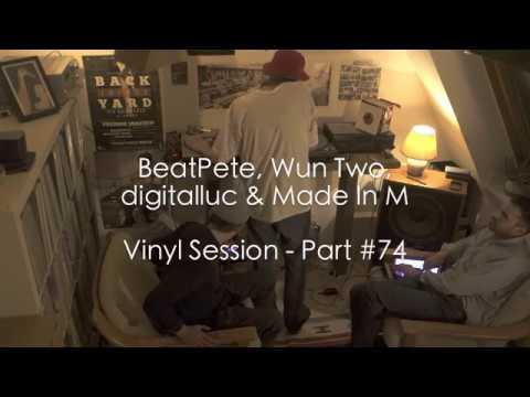 BeatPete, Wun Two, digitalluc & Made In M - Vinyl Session - Part #74