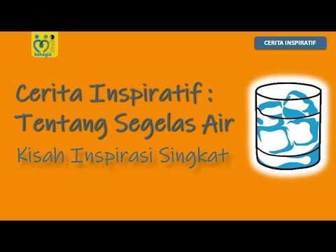 CERITA INSPIRATIF TENTANG SEGELAS AIR : KISAH INSPIRASI SINGKAT