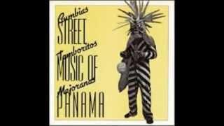 Street Music of Panama Cumbias Tamboritos Mejoranas -
