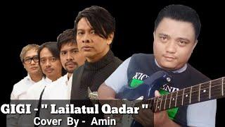 GIGI - LAILATUL QADAR - Instrumen Gitar (Cover By : Amin)