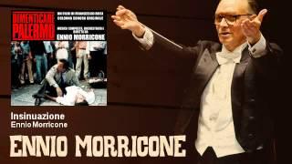 Ennio Morricone - Insinuazione - Dimenticare Palermo (1990)
