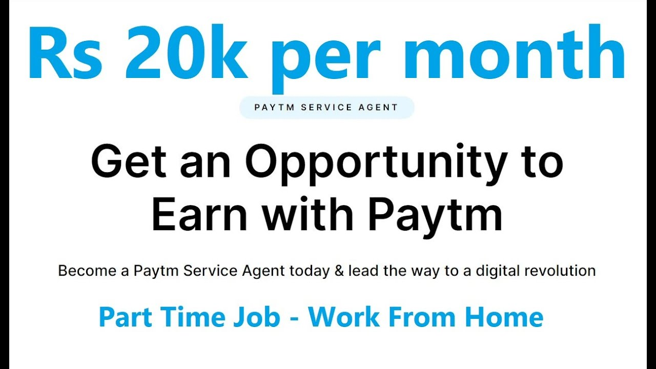 Earn Rs 20k per Month Paytm Service Agent (Work From Home) Part Time Job
