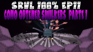COMO OBTENER SHULKERS? | MINECRAFT TECNICO | SURVIVAL 100% |  #11