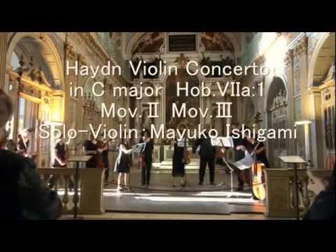 ハイドン:ヴァイオリン協奏曲 第1番 (Haydn Violin Concerto in C major) 石上真由子さん (by Mayuko Ishigami)