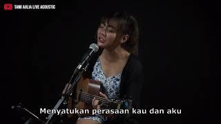 EDC Channel Lirik - Astrid - Tentang Rasa (Cover Tami Aulia Live Acoustic)
