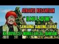 Atraksi Ilmu Laduni Sawarna Tanjung Layar - KH. Buya Cef Nurillahi