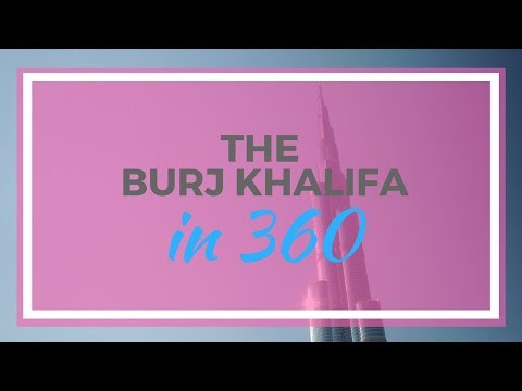 360 degree video of the Burj Khalifa -  Dubai
