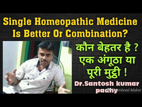 Single Homeopathic Medicine Is Better Or Combination?
