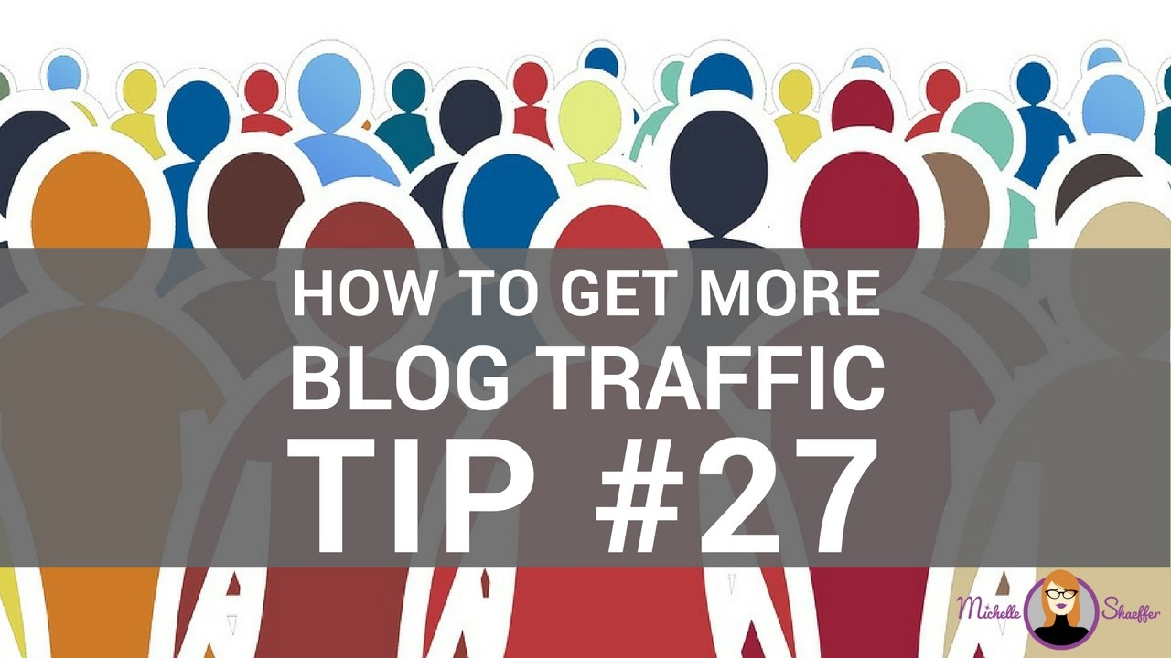 How to Get More Blog Traffic - Tip #27 (Borrow Twitter Audiences)