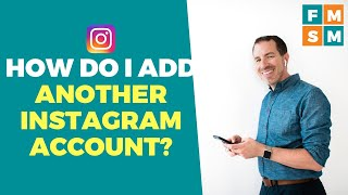 How Do I Add Another Instagram Account