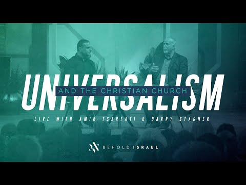 Amir Tsarfari and Barry Stagner: Universalism and the Christian Church