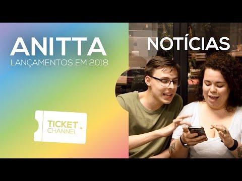 🔴 Machika, Rock in Rio e App  - O Que Esperar da Anitta para 2018 - TICKET CHANNEL #63
