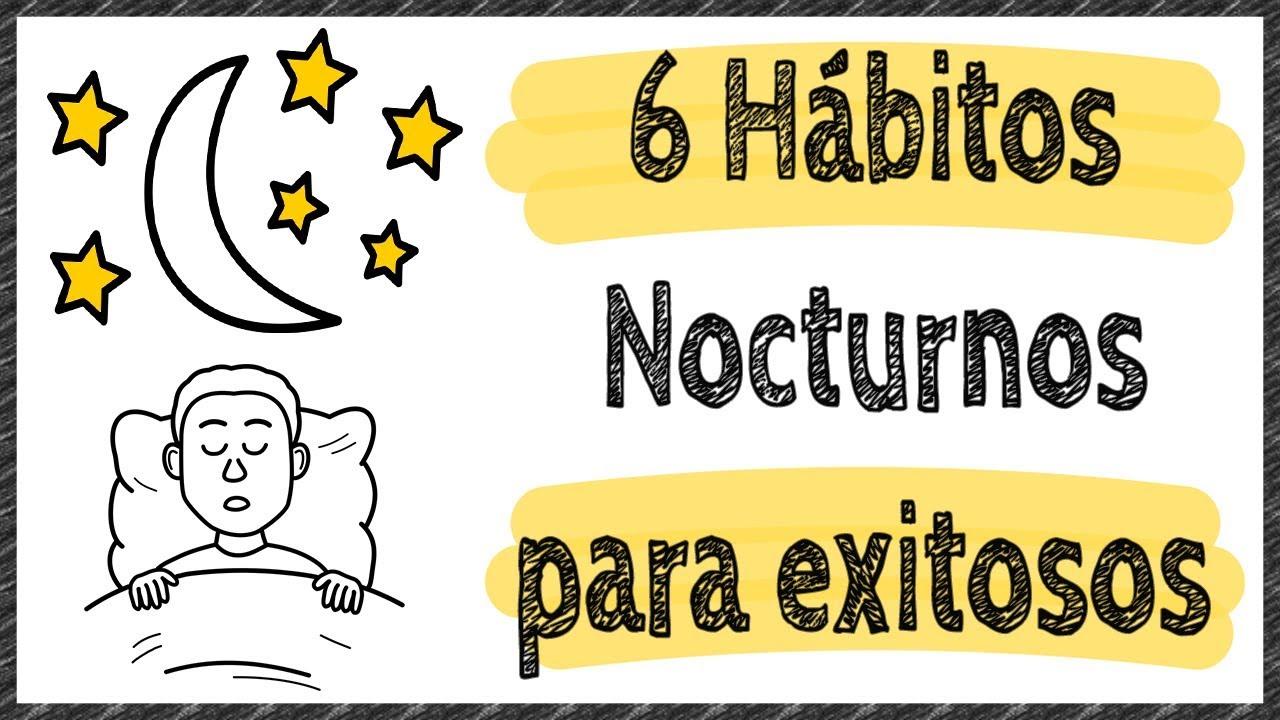 Hábitos De Personas Exitosas: 6 Hábitos Nocturnos Que Las Personas Exitosas Hacen A