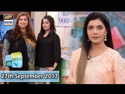Good Morning Pakistan - 27th September 2017 - ARY Digital Show