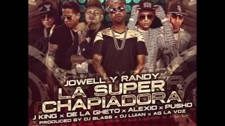 la super chapiadora remix de jowell y randy