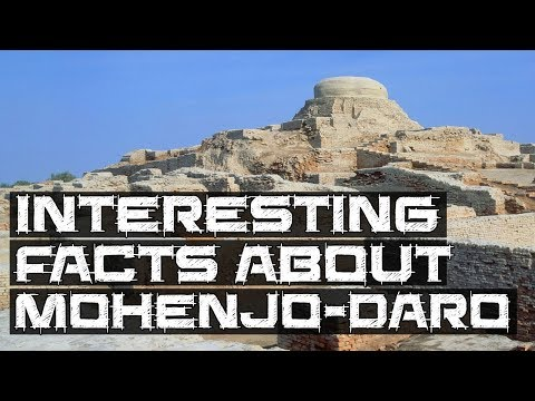 Interesting Facts about Mohen-jo-Daro | Ancient Indus Valley Civilization | Fireup Facts