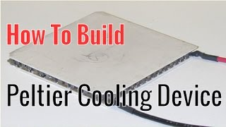 How To Build A Peltier/TEC Cooling Device (Thermoelectric Cooler) thumbnail