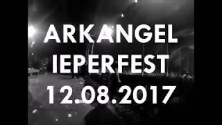 ARKANGEL @ IEPERFEST 2017 (full set)
