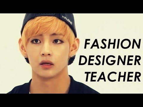 Kim Taehyung | fashion designer teacher