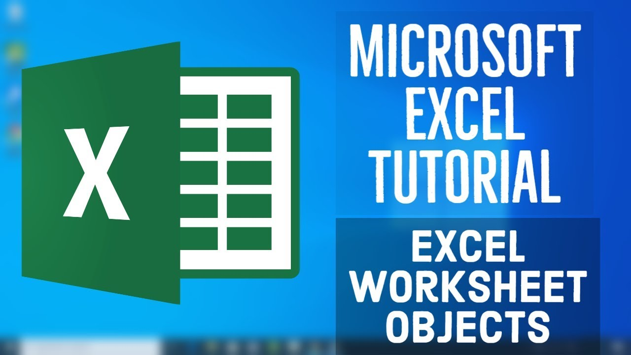 Microsoft Excel Tutorial - Objects In Ms Excel- Excel Worksheet Objects