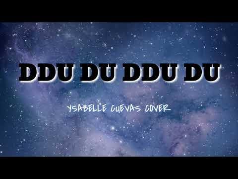 DDU DU DDU DU (English Cover) - Ysabelle Cuevas