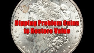 Single Biggest Reason Why You Should Acetone Dip Your Coins - Will it Restore Value?