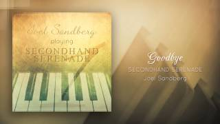 """Goodbye (Secondhand Serenade)"" - Piano cover by Joel Sandberg"