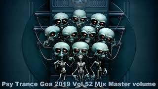 Psy Trance Goa 2019 Vol 52 Mix Master volume