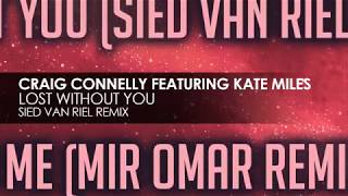 Craig Connelly feat Kate Miles - Lost Without You (Sied van Riel Remix) [full version]