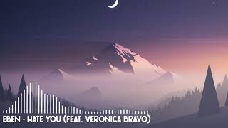EBEN - Hate You (feat. Veronica Bravo)
