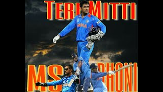 Teri Mitti--MS Dhoni-The One Man Army.A tribute to Dhoni.