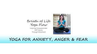 Yoga for Anxiety, Anger & Fear