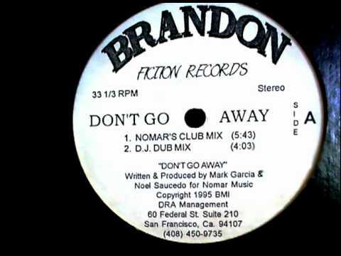 Brandon (Written By Nomar) - Don't Go Away [Radio Mix]