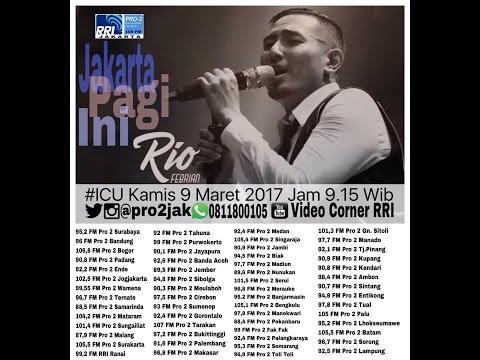 Rio Febrian - ICU Pro2 RRI Jakarta ( Live Video Corner RRI ) Reupload