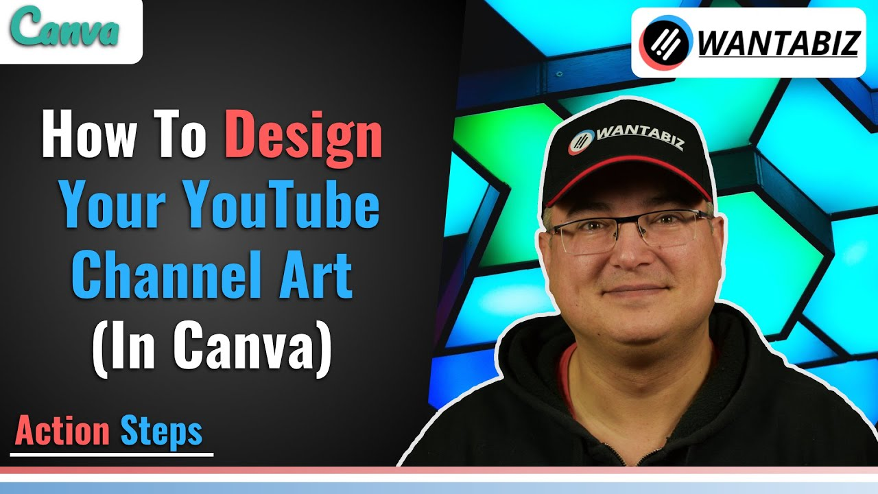 How To Design Your YouTube Channel Art In Canva - Using The Wantabiz Channel Art Template
