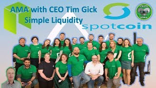 SPOTCOIN AMA with CEO Tim Gick - Simple Liquidity  - On the  NEO Blockchain