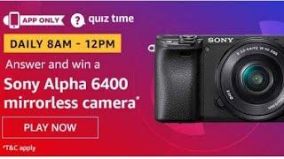 Amazon Quiz Answers Today | win Sony Alfa mirror less camera