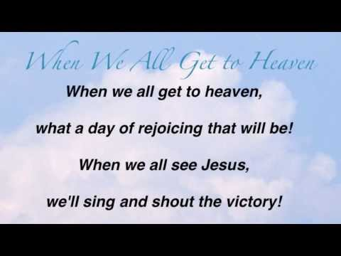 When We All Get to Heaven (United Methodist Hymnal #701)