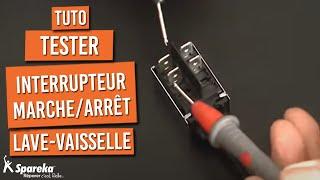 Tester l'Interrupteur Marche Arrêt de Lave Vaisselle