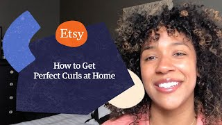 How to Get Perfect Curls at Home