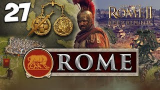 THERE MUST BE ORDER! Total War: Rome II - Rise of the Republic - Rome Campaign #27