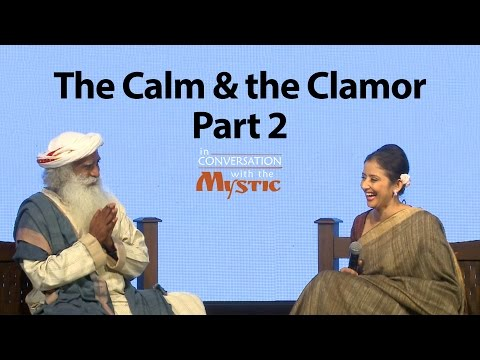 The Calm and the Clamor, Part 2 – Manisha Koirala in Conversation with Sadhguru