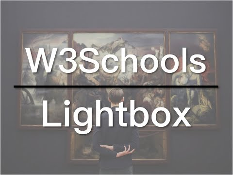How To Create A Lightbox - W3Schools Video 06