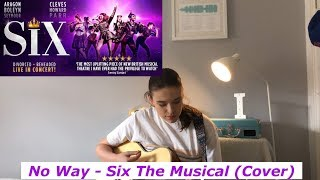 No Way - Six The Musical (Cover)