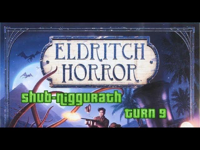 Eldritch Horror: Shub-Niggurath: Turn 9