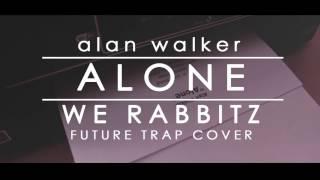 [Future Bass / Trap] Alan Walker - Alone (WE RABBITZ Future Trap Cover Remix)