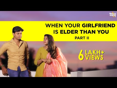 When Your Girlfriend Is Elder Than You | Part II | Awesome Machi | English Subtitles