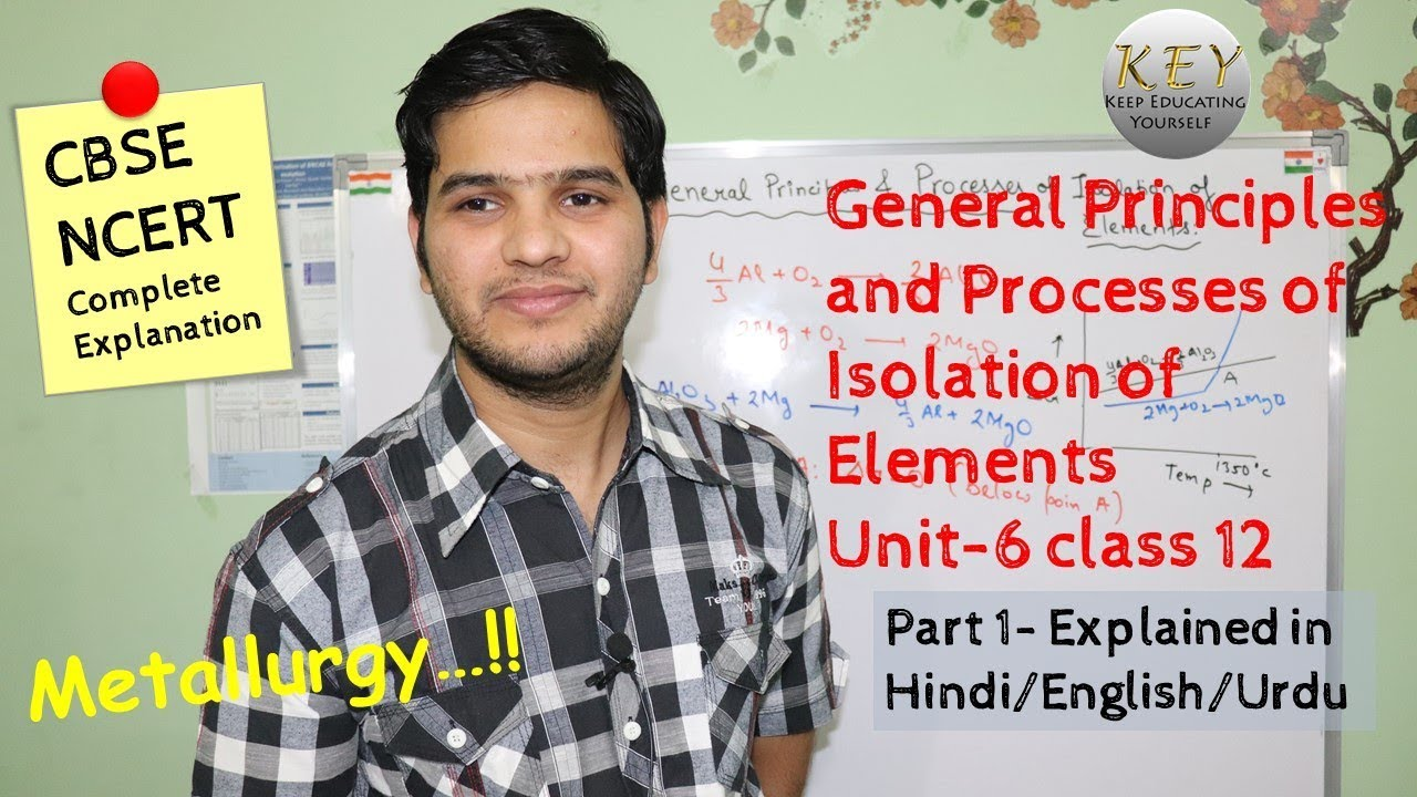 General principles and processes of isolation of elements general principles and processes of isolation of elements metallurgy class 12 part 1 in hindi ccuart Choice Image