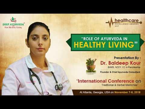 Role of Ayurveda for Healthy Living I Dr Baldeep Kour