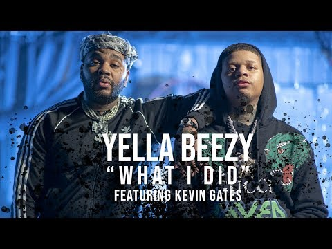 Yella Beezy - What I Did  ft. Kevin Gates (Directed By: Jeff Adair)